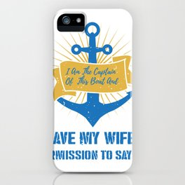 I Am the Boat Captain Gift iPhone Case