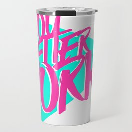YOU BETTER WORK Travel Mug