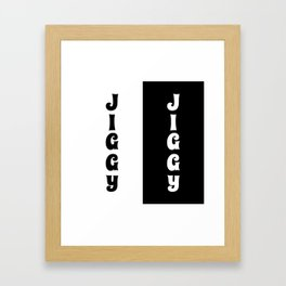 Jiggy Jiggy Framed Art Print