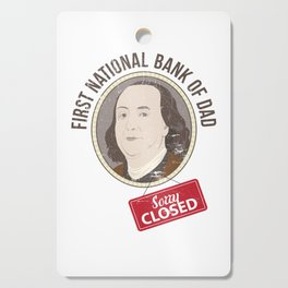 First National Bank of Dad - Closed - Funny Design for Dads Cutting Board