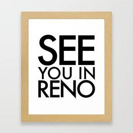 See You In Reno - BIG Framed Art Print