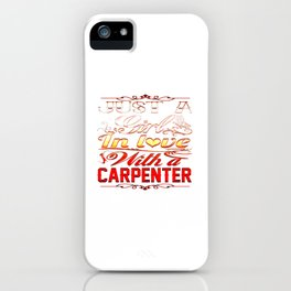 In love with a CARPENTER iPhone Case