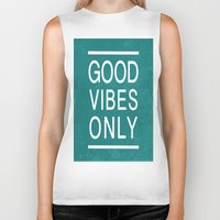good vibes only Biker Tanks featuring Good Vibes Only by Jenna Davis Designs