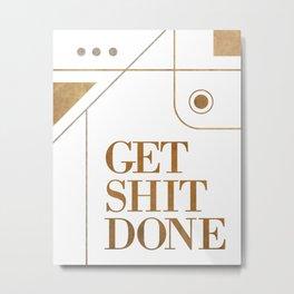 Get Shit Done - Art Deco Typographic 2 Metal Print