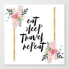 eat,sleep,travel,repeat Canvas Print