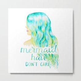 Mermaid Hair, Don't Care Metal Print