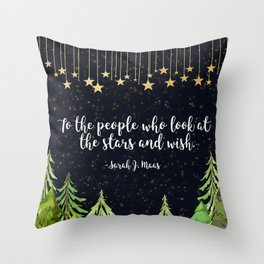 To The People Who Wish Throw Pillow