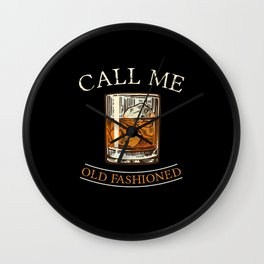 Call Me Old Fashioned Whisky Whiskey Bar Wall Clock