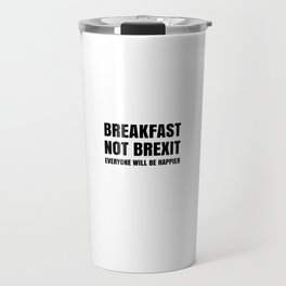 Breakfast Not Brexit Travel Mug