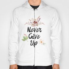 Never give up Hoody