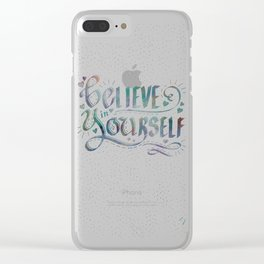 Believe in Yourself, Be You! Inspirational Saying Hand Lettering Clear iPhone Case