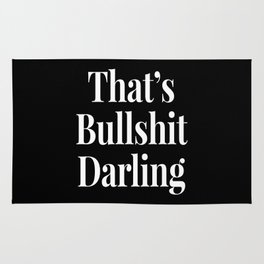THAT'S BULLSHIT DARLING (Black & White) Rug