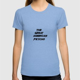 The Great American Psycho T-shirt