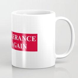 Make Tolerance Great Again Coffee Mug