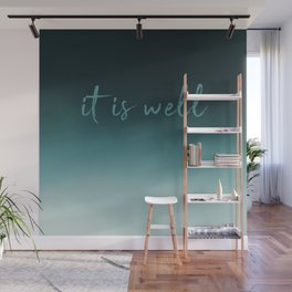 It Is Well Wall Mural