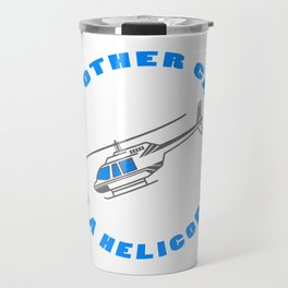 My Other Car is a Helicopter Travel Mug