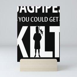 Kilt Never Run With Bagpipes You Could Get Kilt Mini Art Print