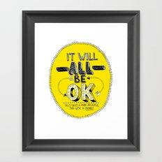 It Will Be OK Framed Art Print