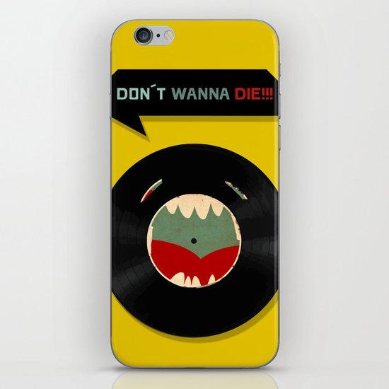 Don´t wanna die!!! iPhone & iPod Skin