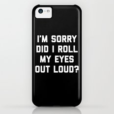 Roll My Eyes Funny Quote iPhone 5c Slim Case