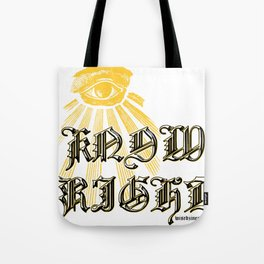 I Know Right Tote Bag