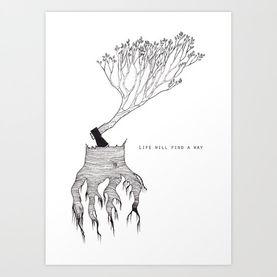 life will find a way Art Print