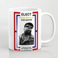 biggie smalls Mugs featuring Biggie Smalls for Mayor by tracygrahamcracker