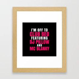 I'm Off to Club Bed Featuring DJ Pillow & MC Blanky (Dark) Framed Art Print