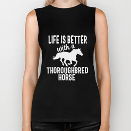 Life Is Better With A Thoroughbred Horse T Shirt Biker Tank
