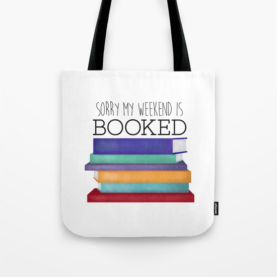 Sorry My Weekend Is Booked Tote Bag by A Little Leafy | Society6