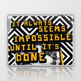 Nelson Mandela Cool Quote - It Always Seems Impossible Laptop & iPad Skin
