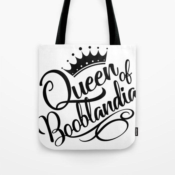 Queen of Booblandia Tote Bag