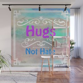 Hugs Not Hate Wall Mural