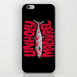 UNHOLY MACKEREL iPhone Skin
