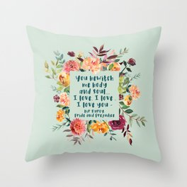 Pride and prejudice, you bewitch me florals Throw Pillow