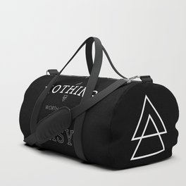 Nothing Worth Having Comes Easy - Quote (White on Black) Duffle Bag