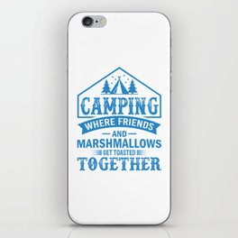 Camping Where Friends And Marshmallows Get Toasted Together wb iPhone Skin