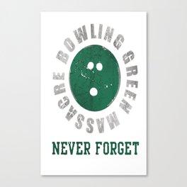 Bowling Green Massacre Never Forget Shirt Canvas Print