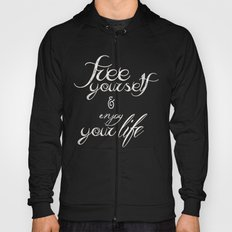Free yourself and enjoy your life Hoody