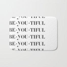 Be You Tiful Bath Mat