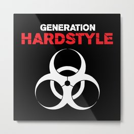 Generation Hardstyle Music Quote Metal Print