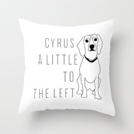 Cyrus, A Little To The Left Throw Pillow