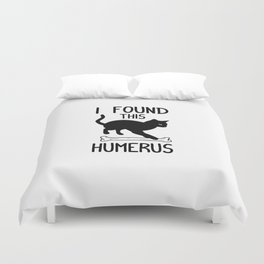 I Found This Humerus T Shirt Cat Pun Funny Cats Duvet Cover