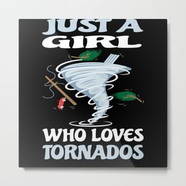 Just A Girl What Tornadoes Loves Motive Metal Print