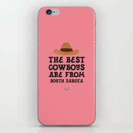 The best Cowboys are from South Dakota  T-Shirt iPhone Skin