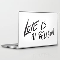 religion Laptop & iPad Skins featuring Love is My Religion by Reformation Designs
