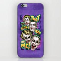 That The Joke Was On Me iPhone & iPod Skin