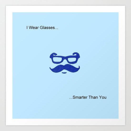 Smarter Than You Art Print