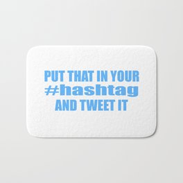 Put That In Your #hashtag And Tweet It Bath Mat