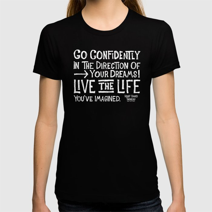 Go Confidently In The Direction Of Your Dreams T-shirt